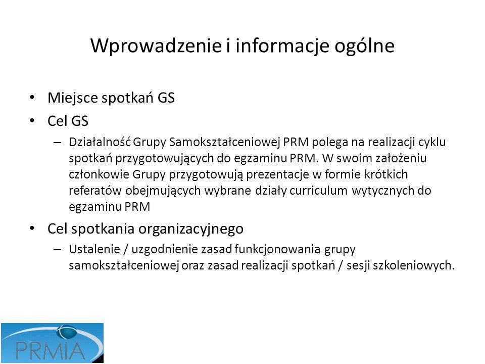 Wprowadzenie i informacje ogólne Miejsce spotkań GS Cel GS – Działalność Grupy Samokształceniowej PRM polega na realizacji cyklu spotkań przygotowując