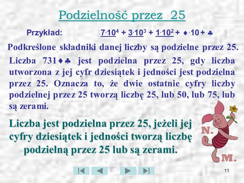 12 Podzielność przez 100 Liczby podzielne przez 100 łatwo rozpoznać.