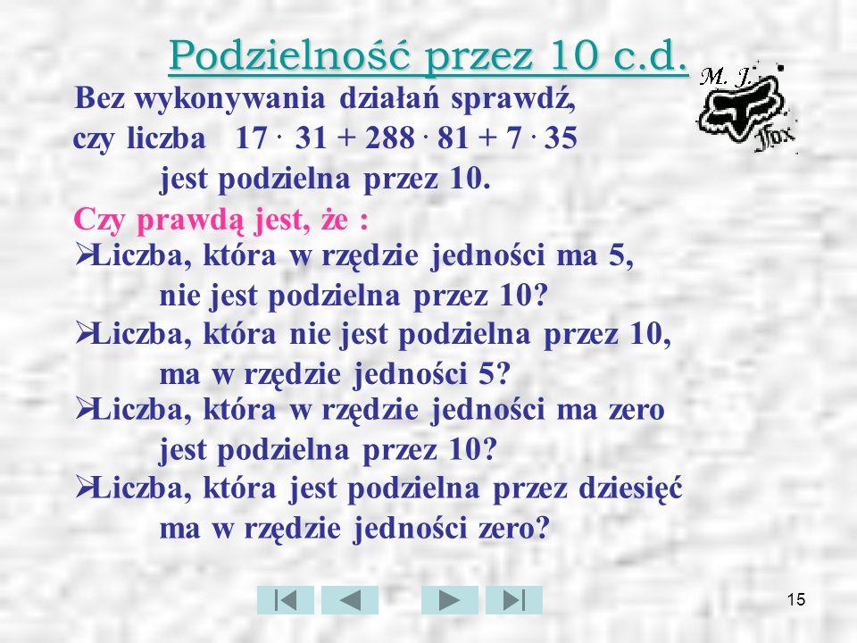 16 Podzielność przez 6,12,15, itp.Znamy już cechy podzielności przez 2, 3, 4, 5, 9, 10, 25 i 100.