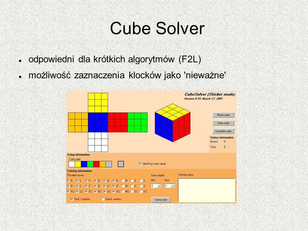 Cube Solver odpowiedni dla krótkich algorytmów (F2L) możliwość zaznaczenia klocków jako 'nieważne'