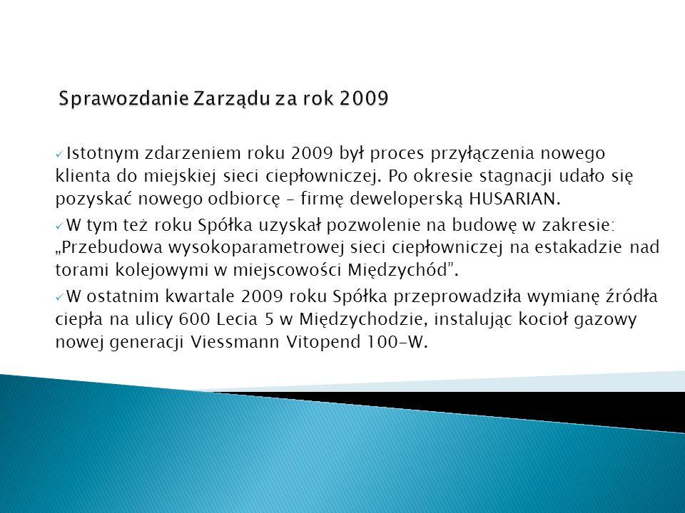 Istotnym zdarzeniem roku 2009 był proces przyłączenia nowego klienta do miejskiej sieci ciepłowniczej. Po okresie stagnacji udało się pozyskać nowego