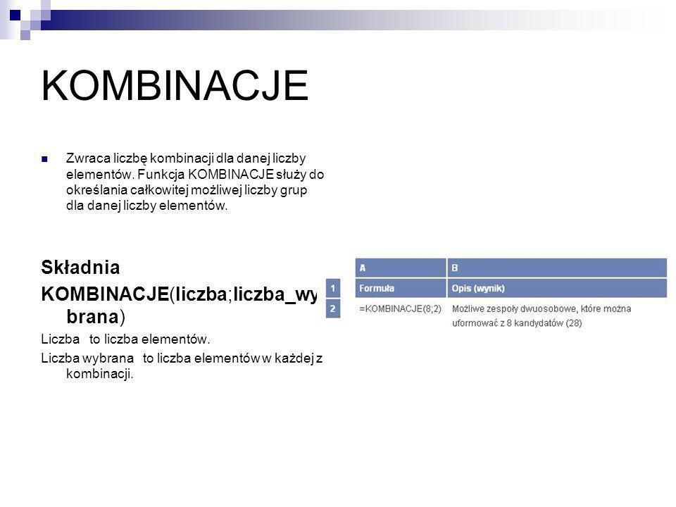 KOMBINACJE Zwraca liczbę kombinacji dla danej liczby elementów. Funkcja KOMBINACJE służy do określania całkowitej możliwej liczby grup dla danej liczb