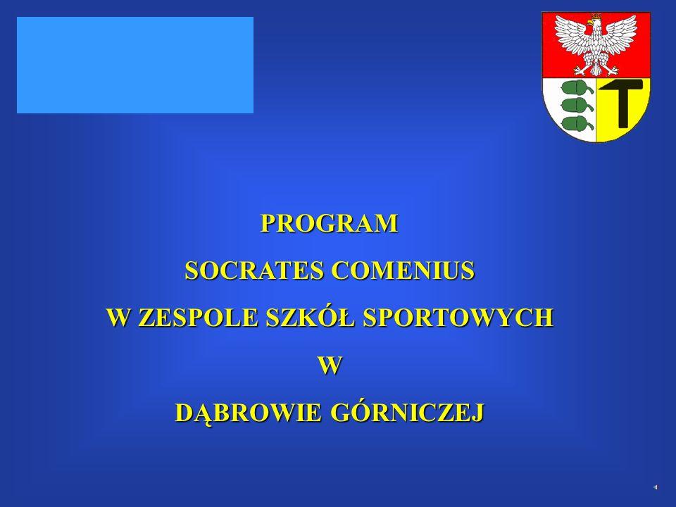 PROGRAM SOCRATES COMENIUS W ZESPOLE SZKÓŁ SPORTOWYCH W DĄBROWIE GÓRNICZEJ