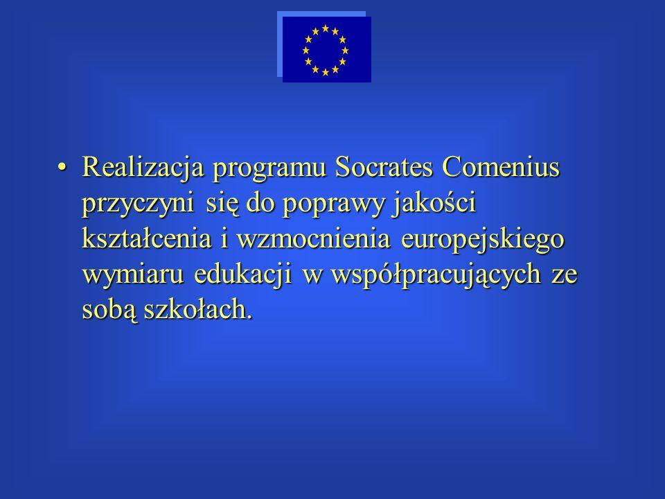 Realizacja programu Socrates Comenius przyczyni się do poprawy jakości kształcenia i wzmocnienia europejskiego wymiaru edukacji w współpracujących ze
