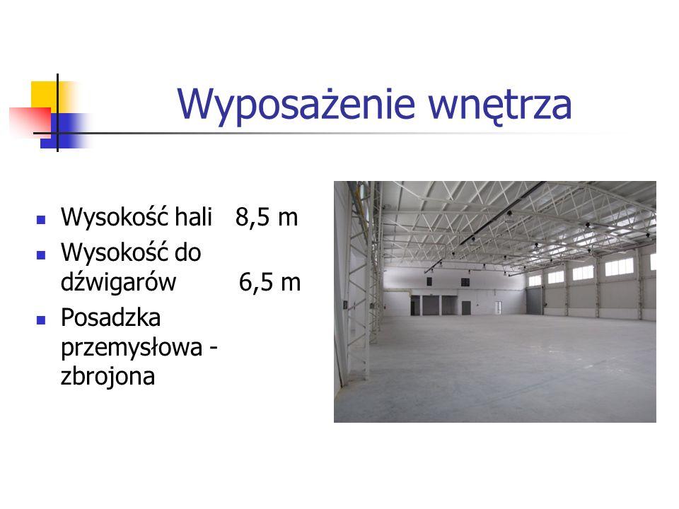 Wyposażenie wnętrza Wysokość hali 8,5 m Wysokość do dźwigarów6,5 m Posadzka przemysłowa - zbrojona