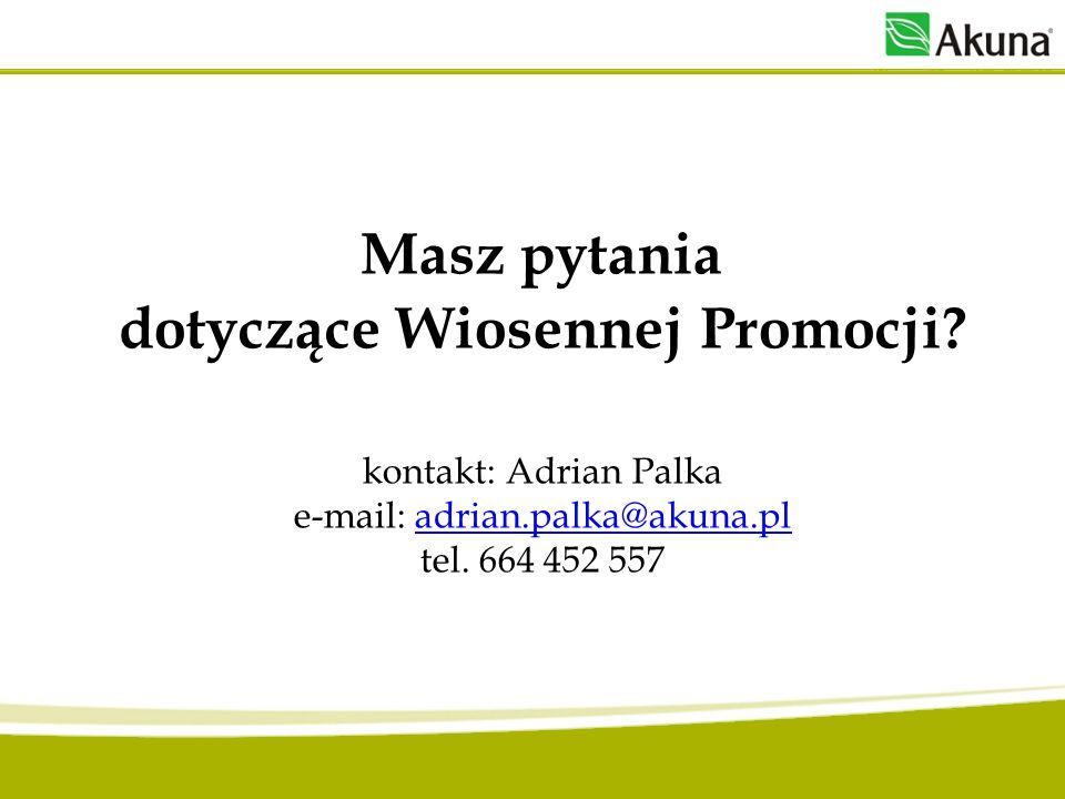 Masz pytania dotyczące Wiosennej Promocji? kontakt: Adrian Palka e-mail: adrian.palka@akuna.pl tel. 664 452 557adrian.palka@akuna.pl