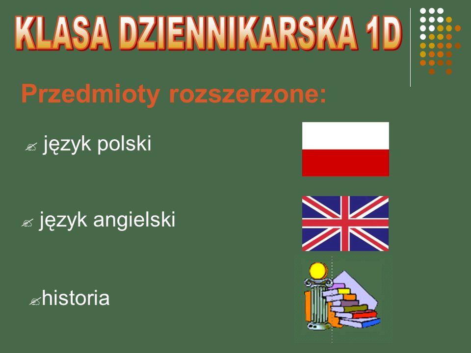 Przedmioty rozszerzone: język polski język angielski historia