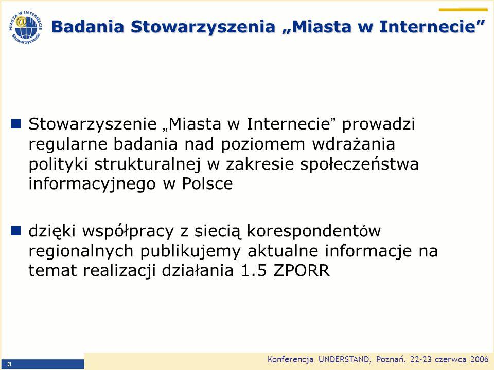 Konferencja UNDERSTAND, Poznań, 22-23 czerwca 2006 14 Rozwiązania na jutro regionalne strategie rozwoju społeczeństwa informacyjnego metodyka programowania eRozwoju wypracowana w ramach RISI partycypacyjny model planowania wykorzystania środków wewnętrzny i zewnętrzny benchmarking wsparcie na poziomie centralnym wynikające z analizy danych dostarczonych m.in.