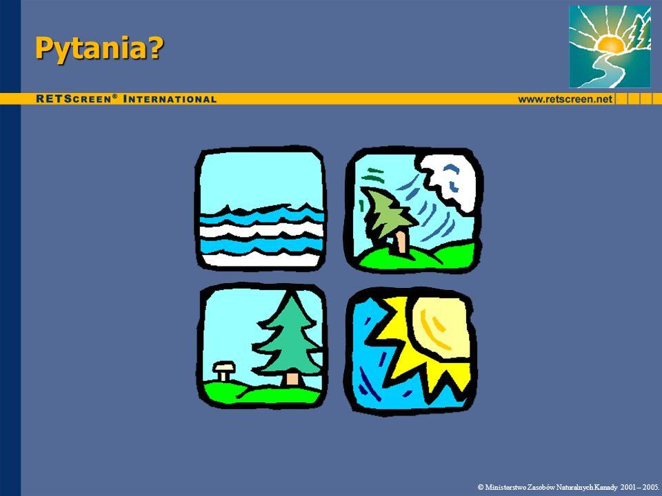 Pytania? © Ministerstwo Zasobów Naturalnych Kanady 2001 – 2005.