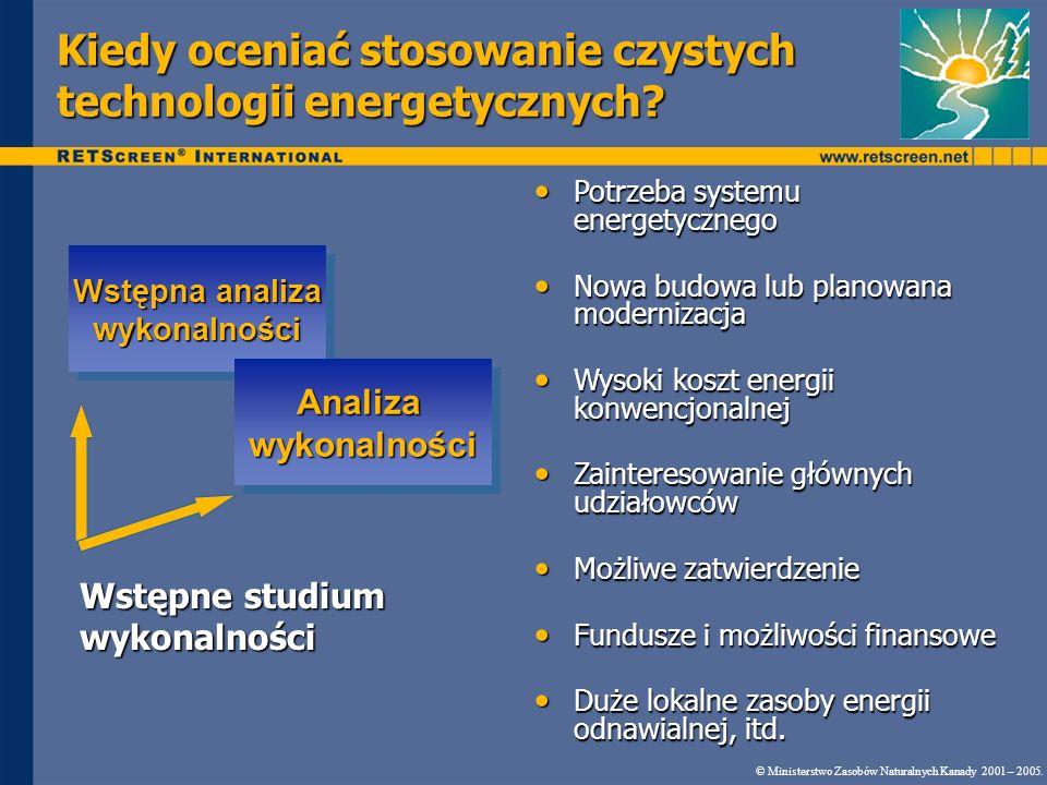 Kiedy oceniać stosowanie czystych technologii energetycznych? Wstępna analiza wykonalności wykonalności AnalizawykonalnościAnalizawykonalności Wstępne