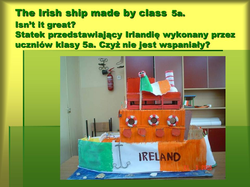 LITTLE SHIP OF FRIENDSHIP – MAŁY STATEK PRZYJAŹNI -Every class 4-6 made two models of a ship or a boat of materials they chose on their own. - Każda k