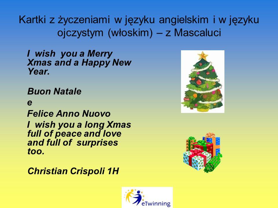 Kartki z życzeniami w języku angielskim i w języku ojczystym (włoskim) – z Mascaluci I wish you a Merry Xmas and a Happy New Year.