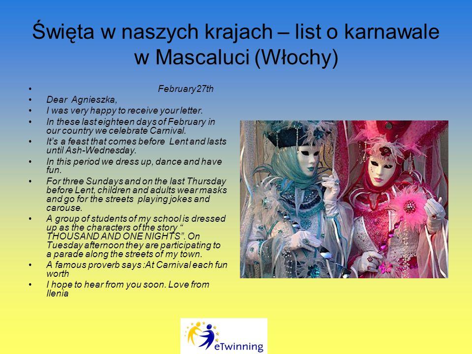 Święta w naszych krajach – list o karnawale w Mascaluci (Włochy) February27th Dear Agnieszka, I was very happy to receive your letter.