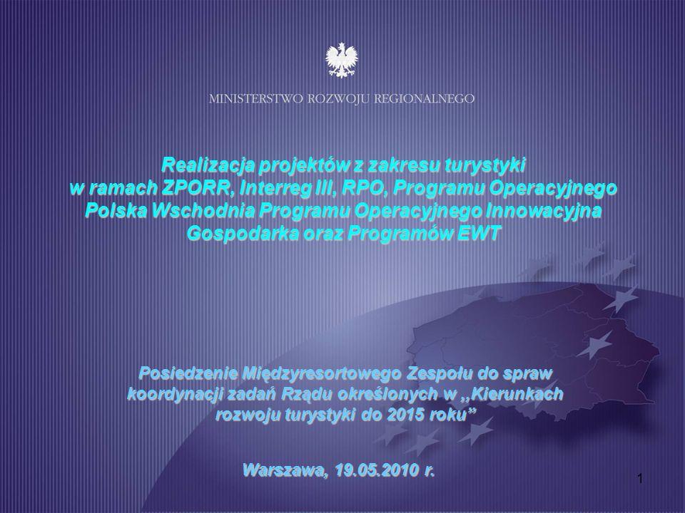 1 Realizacja projektów z zakresu turystyki w ramach ZPORR, Interreg III, RPO, Programu Operacyjnego Polska Wschodnia Programu Operacyjnego Innowacyjna