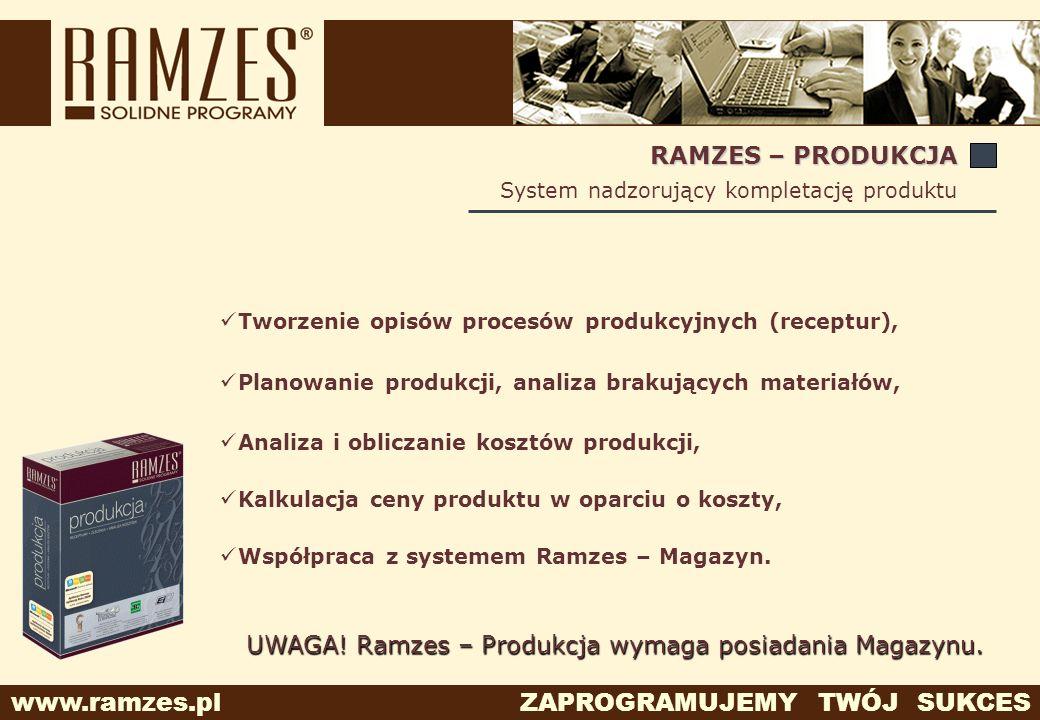 www.ramzes.pl ZAPROGRAMUJEMY TWÓJ SUKCES System nadzorujący kompletację produktu RAMZES – PRODUKCJA Tworzenie opisów procesów produkcyjnych (receptur)