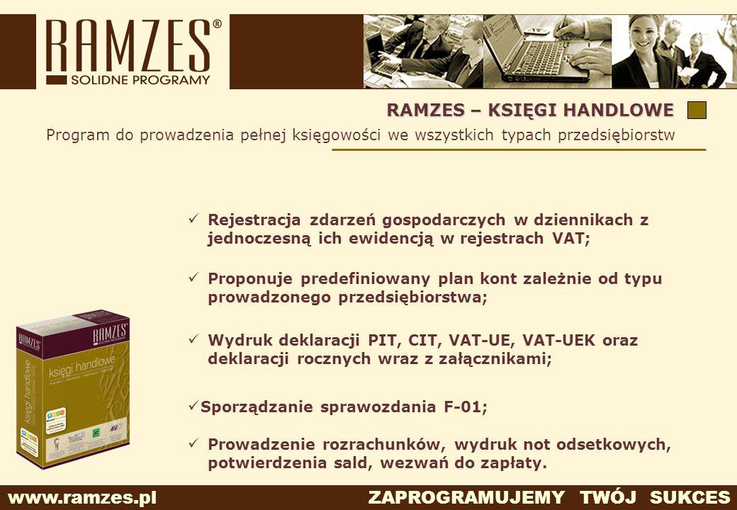 www.ramzes.pl ZAPROGRAMUJEMY TWÓJ SUKCES Program do prowadzenia pełnej księgowości we wszystkich typach przedsiębiorstw RAMZES – KSIĘGI HANDLOWE Wydru