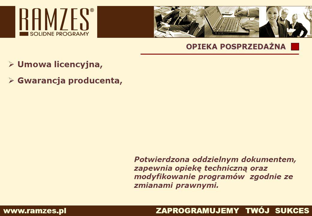 www.ramzes.pl ZAPROGRAMUJEMY TWÓJ SUKCES Gwarancja producenta, Potwierdzona oddzielnym dokumentem, zapewnia opiekę techniczną oraz modyfikowanie progr