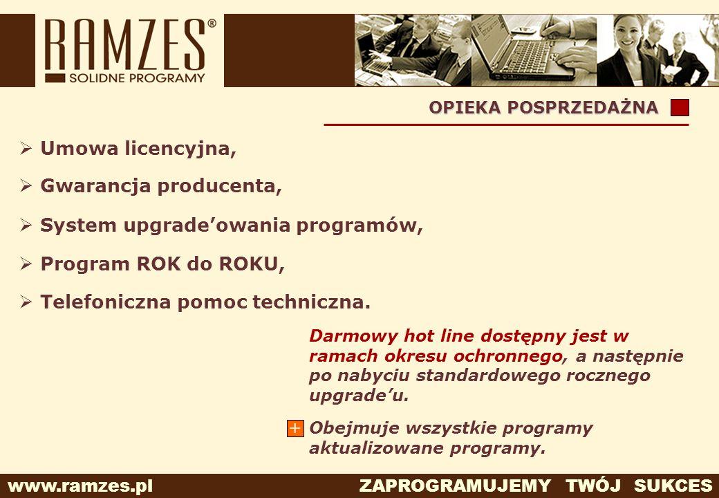 www.ramzes.pl ZAPROGRAMUJEMY TWÓJ SUKCES System upgradeowania programów, OPIEKA POSPRZEDAŻNA Gwarancja producenta, Program ROK do ROKU, Telefoniczna p