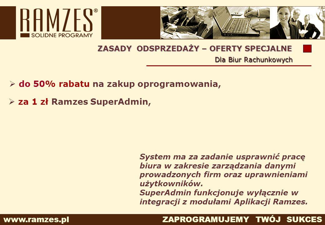 www.ramzes.pl ZAPROGRAMUJEMY TWÓJ SUKCES do 50% rabatu na zakup oprogramowania, System ma za zadanie usprawnić pracę biura w zakresie zarządzania dany