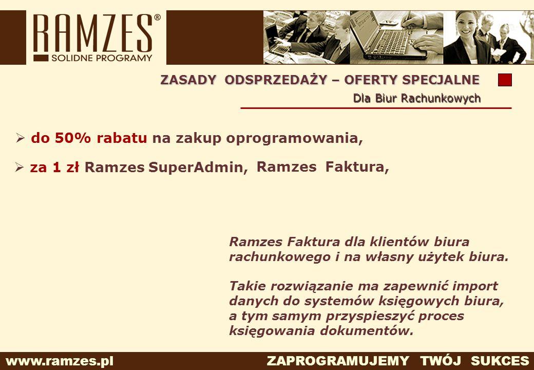 www.ramzes.pl ZAPROGRAMUJEMY TWÓJ SUKCES do 50% rabatu na zakup oprogramowania, Ramzes Faktura dla klientów biura rachunkowego i na własny użytek biur