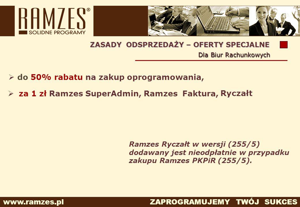 www.ramzes.pl ZAPROGRAMUJEMY TWÓJ SUKCES do 50% rabatu na zakup oprogramowania, Ramzes Ryczałt w wersji (255/5) dodawany jest nieodpłatnie w przypadku
