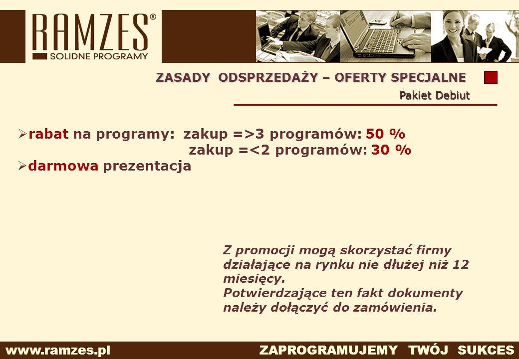 www.ramzes.pl ZAPROGRAMUJEMY TWÓJ SUKCES Z promocji mogą skorzystać firmy działające na rynku nie dłużej niż 12 miesięcy. Potwierdzające ten fakt doku