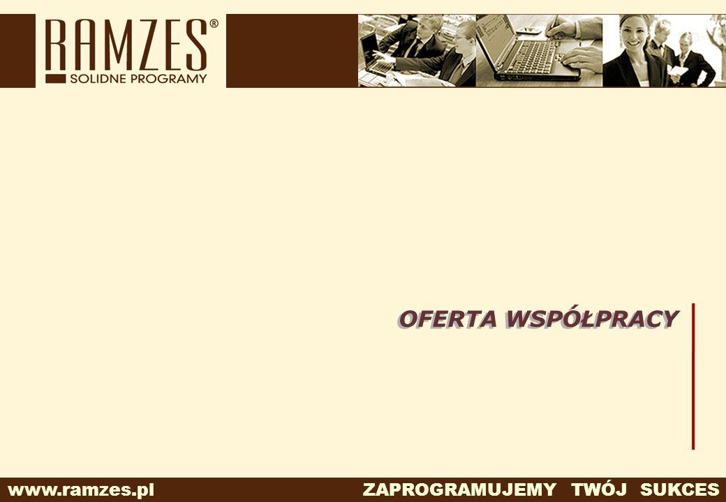 www.ramzes.pl ZAPROGRAMUJEMY TWÓJ SUKCES OFERTA WSPÓŁPRACY