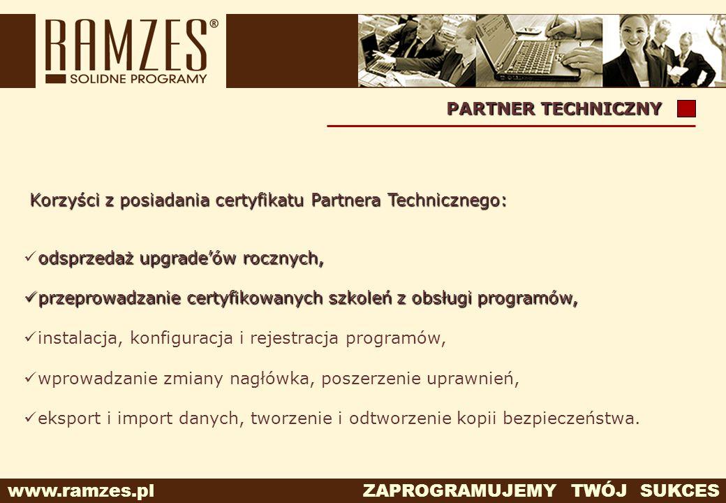 www.ramzes.pl ZAPROGRAMUJEMY TWÓJ SUKCES PARTNER TECHNICZNY odsprzedaż upgradeów rocznych, przeprowadzanie certyfikowanych szkoleń z obsługi programów