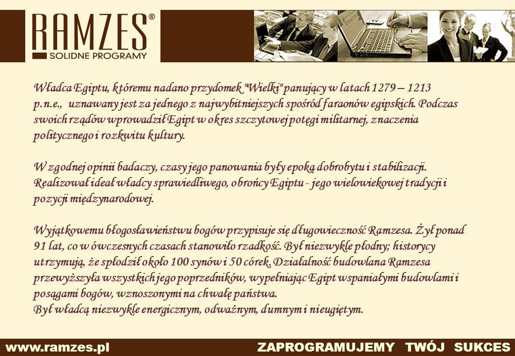 www.ramzes.pl ZAPROGRAMUJEMY TWÓJ SUKCES Władca Egiptu, któremu nadano przydomek
