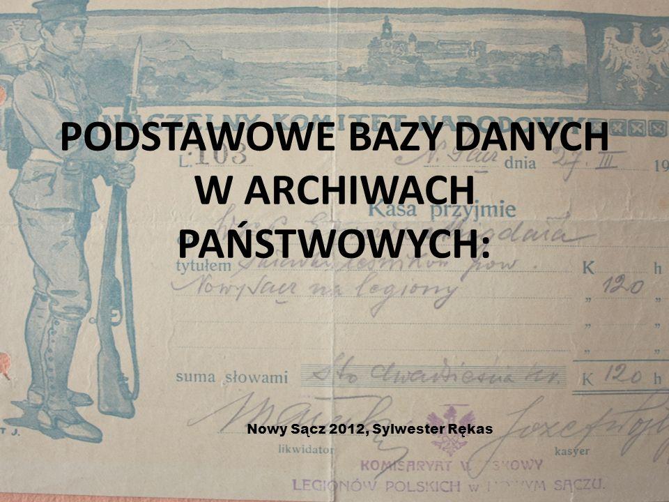 PODSTAWOWE BAZY DANYCH W ARCHIWACH PAŃSTWOWYCH: Nowy Sącz 2012, Sylwester Rękas
