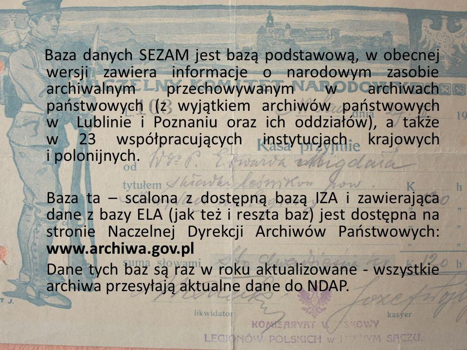 Baza danych SEZAM jest bazą podstawową, w obecnej wersji zawiera informacje o narodowym zasobie archiwalnym przechowywanym w archiwach państwowych (z