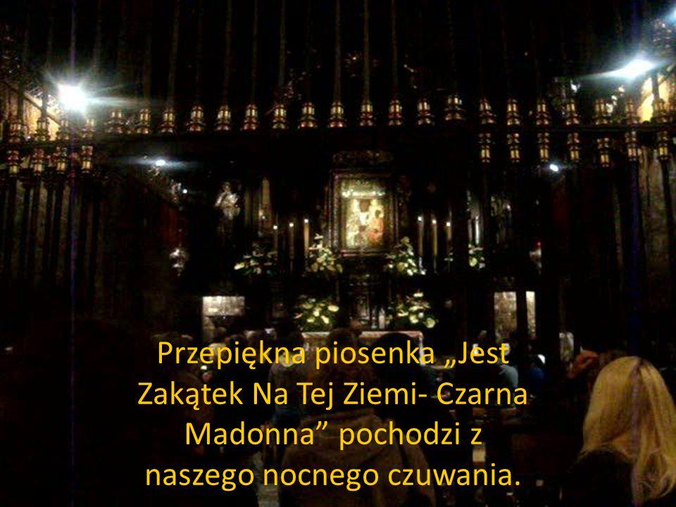 Przepiękna piosenka Jest Zakątek Na Tej Ziemi- Czarna Madonna pochodzi z naszego nocnego czuwania.