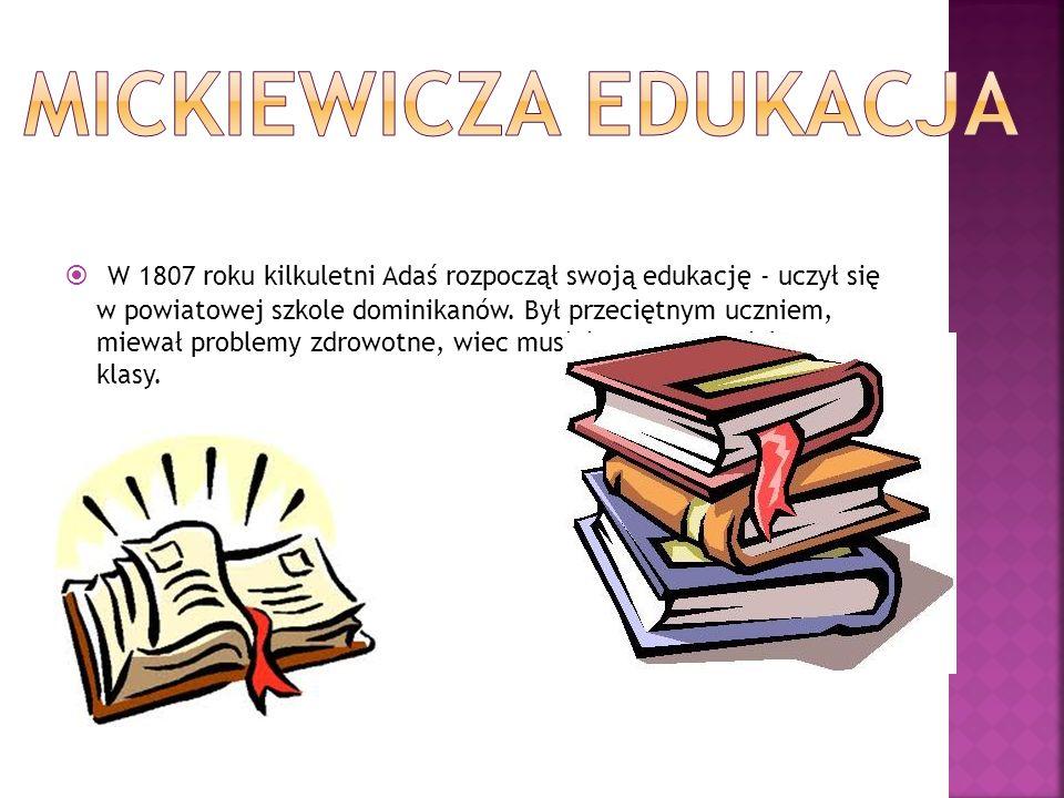 W 1807 roku kilkuletni Adaś rozpoczął swoją edukację - uczył się w powiatowej szkole dominikanów. Był przeciętnym uczniem, miewał problemy zdrowotne,