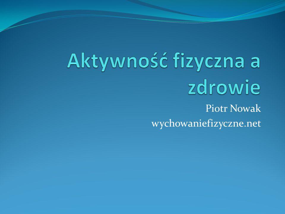 Ruch może zastąpić niemal każdy lek, ale żaden lek nie zastąpi ruchu Wojciech Oczko-nadworny lekarz Stefana Batorego