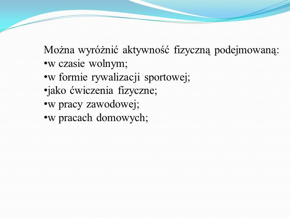 Piśmiennictwo 1.W Osiński Zarys teorii wychowania fizycznego, AWF Poznań 2002 2.J.