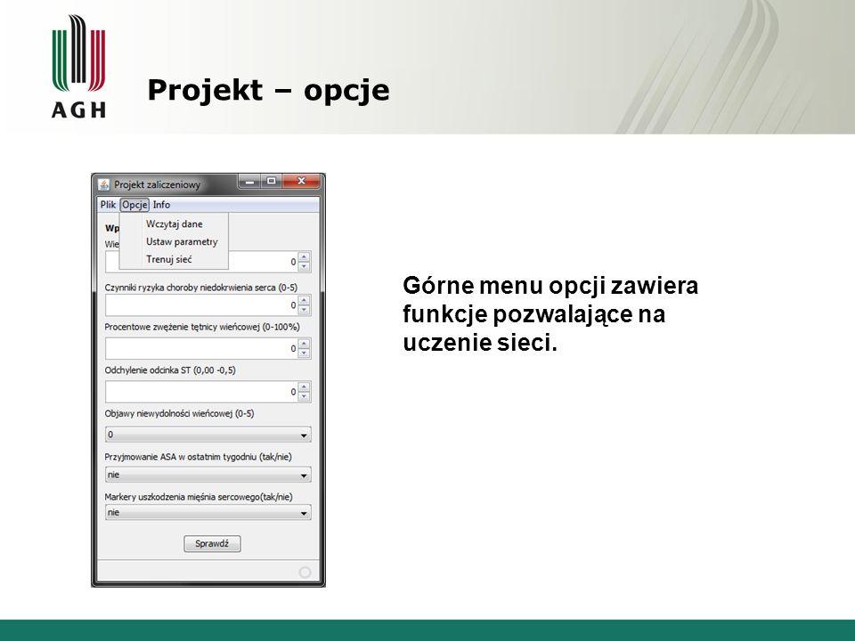 Projekt – opcje Górne menu opcji zawiera funkcje pozwalające na uczenie sieci.