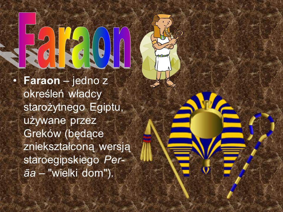 Faraon – jedno z określeń władcy starożytnego Egiptu, używane przez Greków (będące zniekształconą wersją staroegipskiego Per- āa –