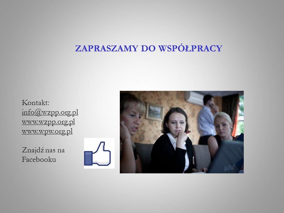 ZAPRASZAMY DO WSPÓŁPRACY Kontakt: info@wzpp.org.pl www.wzpp.org.pl www.wpw.org.pl Znajdź nas na Facebooku