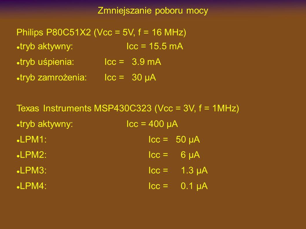 Zmniejszanie poboru mocy Philips P80C51X2 (Vcc = 5V, f = 16 MHz) tryb aktywny:Icc = 15.5 mA tryb uśpienia:Icc = 3.9 mA tryb zamrożenia:Icc = 30 µA Tex
