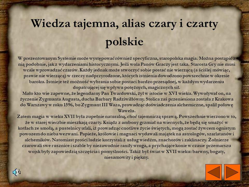 Rzeczpospolita, alias historia jak prawdziwa Zupełnie tak samo, jak z ramami czasowymi, postąpić należy z rzeczywistością historyczną opisywanego syst