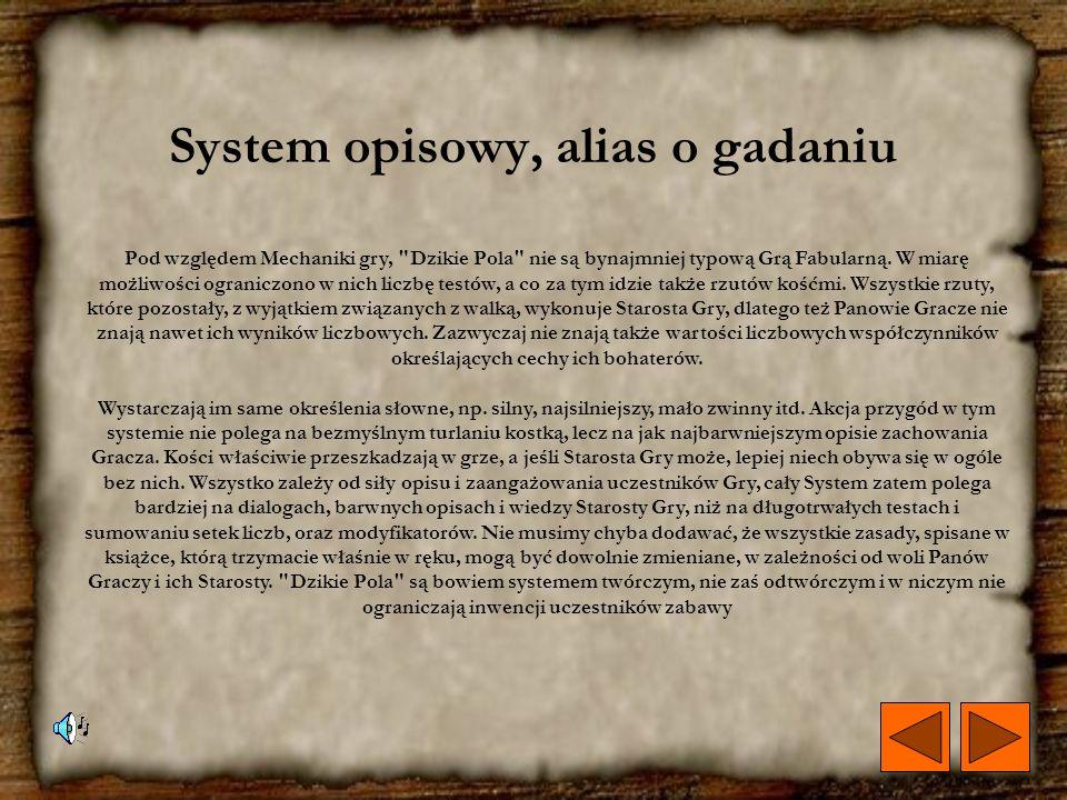Wiedza tajemna, alias czary i czarty polskie W prezentowanym Systemie może występować również specyficzna, staropolska magia. Można postąpić z nią pod