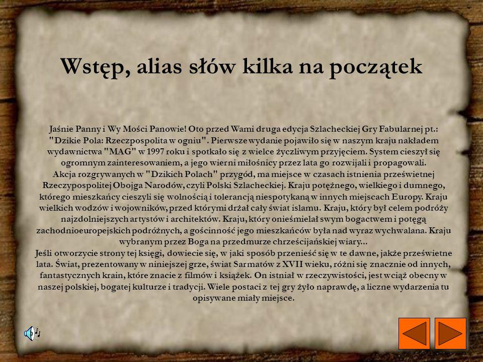Wstęp, alias słów kilka na początek Jaśnie Panny i Wy Mości Panowie.