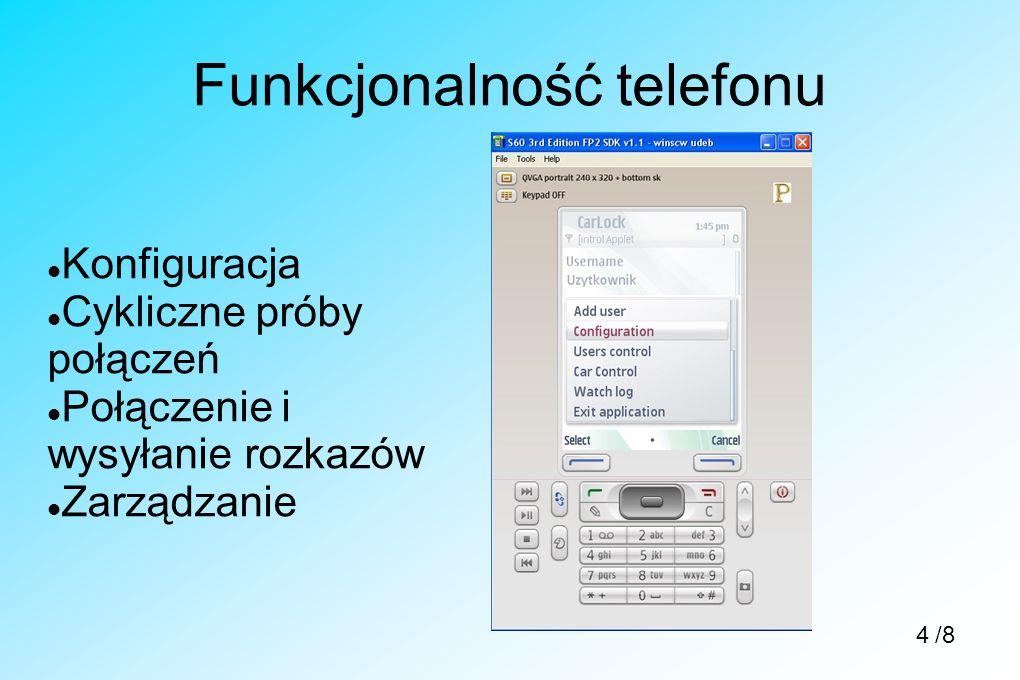 Funkcjonalność telefonu Konfiguracja Cykliczne próby połączeń Połączenie i wysyłanie rozkazów Zarządzanie /84