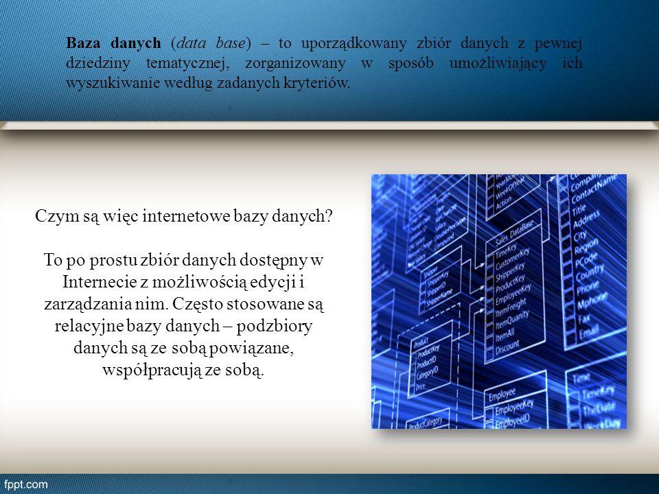 Baza danych (data base) – to uporządkowany zbiór danych z pewnej dziedziny tematycznej, zorganizowany w sposób umożliwiający ich wyszukiwanie według z