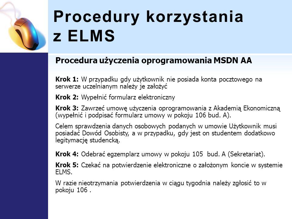 Procedury korzystania z ELMS Procedura użyczenia oprogramowania MSDN AA Krok 1: W przypadku gdy użytkownik nie posiada konta pocztowego na serwerze uc