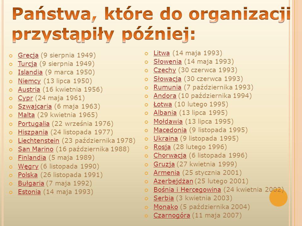 Grecja (9 sierpnia 1949) Grecja Turcja (9 sierpnia 1949) Turcja Islandia (9 marca 1950) Islandia Niemcy (13 lipca 1950) Niemcy Austria (16 kwietnia 19
