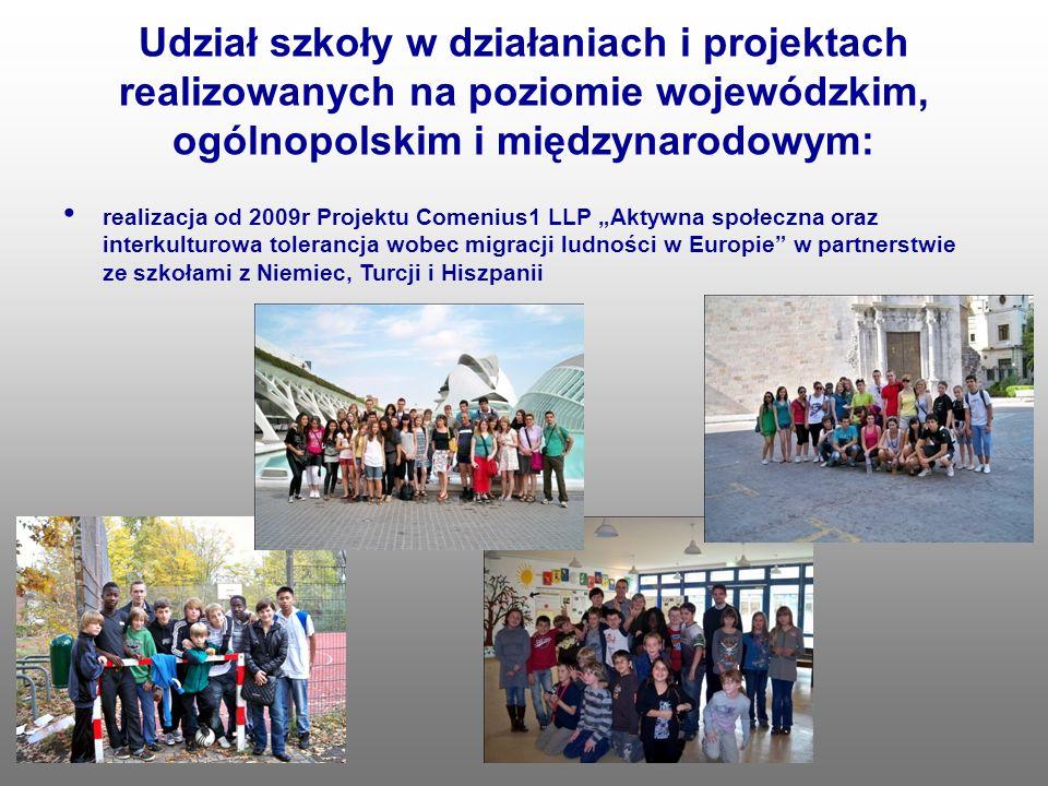 Udział szkoły w działaniach i projektach realizowanych na poziomie wojewódzkim, ogólnopolskim i międzynarodowym: realizacja od 2009r Projektu Comenius