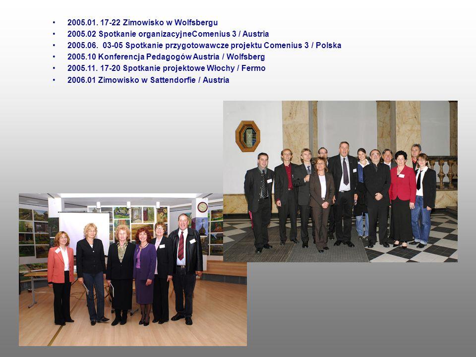 2005.01. 17-22 Zimowisko w Wolfsbergu 2005.02 Spotkanie organizacyjneComenius 3 / Austria 2005.06. 03-05 Spotkanie przygotowawcze projektu Comenius 3