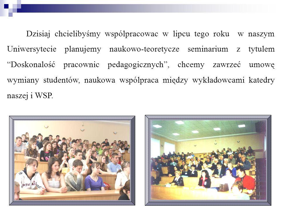 Dzisiaj chcielibyśmy wspólpracowac w lipcu tego roku w naszym Uniwersytecie planujemy naukowo-teoretycze seminarium z tytulem Doskonalość pracownic pe