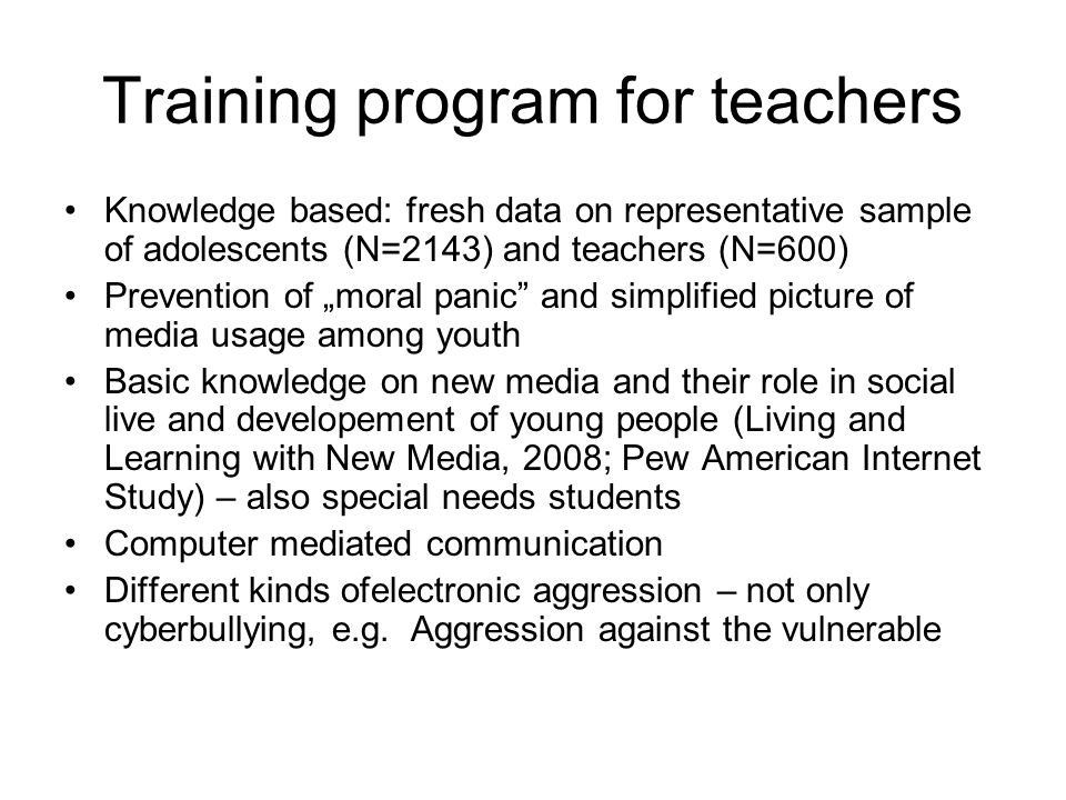Training program for teachers Knowledge based: fresh data on representative sample of adolescents (N=2143) and teachers (N=600) Prevention of moral pa